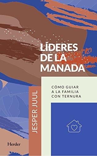 lideres-de-la-manada-como-guiar-a-la-familia-con-ternura-spanish-edition
