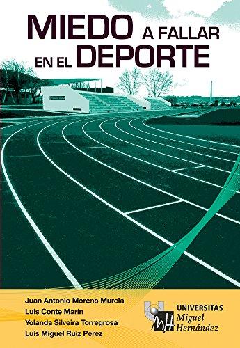 Miedo a fallar en el deporte por Juan Antonio Moreno Murcia