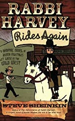 Rabbi Harvey Rides Again: A Graphic Novel of Jewish Folktales Let Loose in the Wild West by Steve Sheinkin (21-May-2008) Paperback