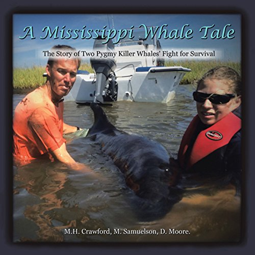A Mississippi Whale Tale: The Story of Two Pygmy Killer Whales' Fight for Survival Descargar PDF Ahora