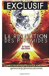 Exclusif, La Révélation Des Pyramides, le Film: Le livret du film -  Un film de Patrice Pooyard d'après le livre de Jacques Grimault