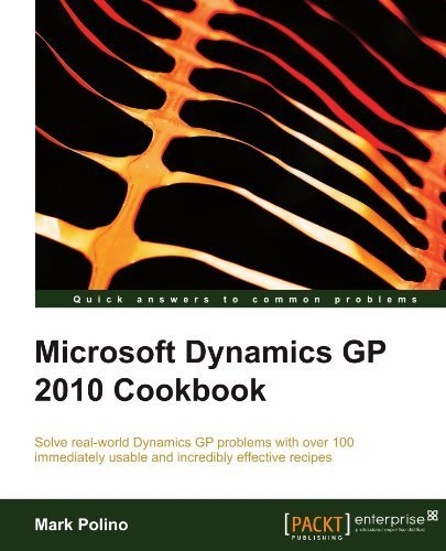Microsoft Dynamics GP 2010 Cookbook by Mark Polino (2010-07-05) (Microsoft Dynamics Gp 2010)