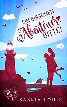 Verliebt in Eden Bay. Ein bisschen Abenteuer, bitte! // Saskia Louis (01)