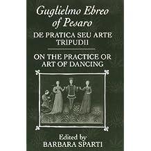 """De Pratica Seu Arte Tripudii: """"On the Practice or Art of Dancing"""" (Clarendon Paperbacks)"""