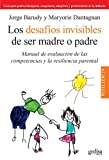 Los Desafios Invisibles De Ser Madre O Padre (Manual) Solapas (Resiliencia)