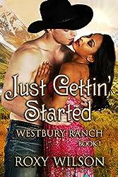Just Gettin' Started: BWWM Interracial Cowboy/Western Romance (Westbury Ranch Book 1) (English Edition)