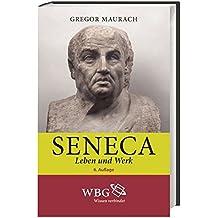 Seneca: Leben und Werk