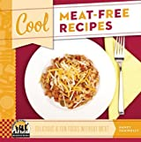 Cool Meat-Free Recipes: Delicious & Fun Foods Without Meat (Cool Recipes for Your Health) by Nancy Tuminelly (2013-01-06)