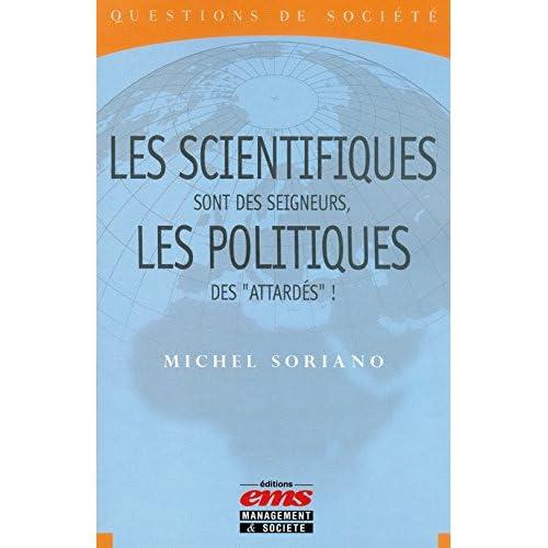 Les scientifiques sont des seigneurs, les politiques des 'attardés'! (Questions de Société)