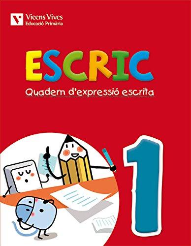 Escric. Quadern D'Expressió Escrita 1 - 9788468218380