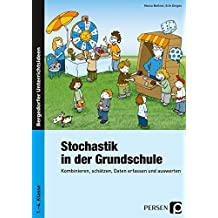 Stochastik in der Grundschule: Kombinieren, schätzen, Daten erfassen und auswerten (1. bis 4. Klasse)