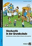 Stochastik in der Grundschule: Kombinieren, schätzen, Daten erfassen und auswerten (1 - bis 4 - Klasse) - Marco Bettner, Erik Dinges