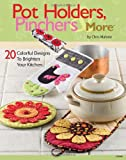 Pot Holders, Pinchers and More: 20 Colorful Designs to Brighten Your Kitchen