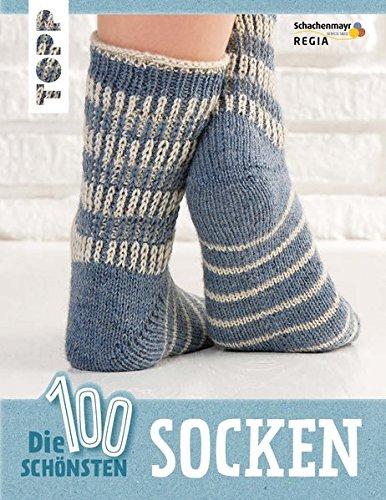 Schwere Socken Stricken (Die 100 schönsten Socken: Für die ganze Familie)