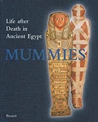 Mummies: Life and Death in Ancient Egypt (Art & Design) by Germer, Renate (1997) Hardcover