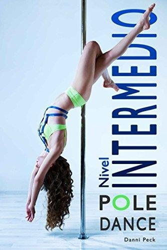 Pole Dance Nivel Intermedio: Para Fitness y Diversión (Baile de Tubo)