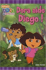 """Afficher """"Dora l'exploratrice Dora aide Diego !"""""""