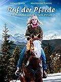 Ruf der Pferde: Ein Mädchen folgt seinem Herzen