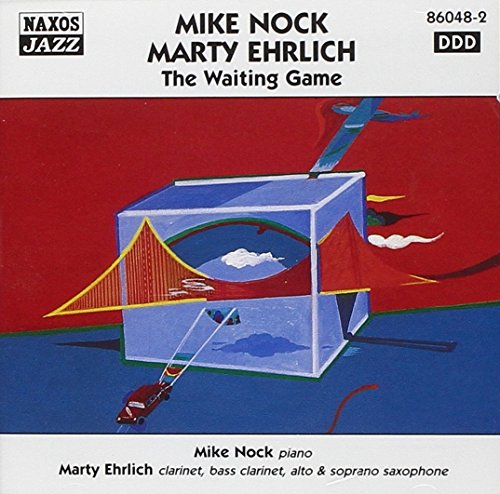 Mike Nock / Marty Ehrlich: The Waiting Game -