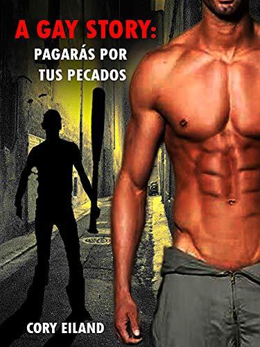 A gay story: Pagarás por tus pecados (Spanish Edition)