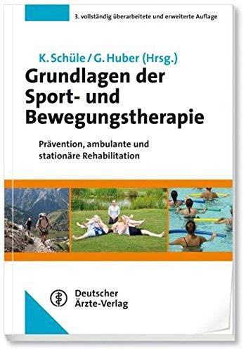Grundlagen der Sport- und Bewegungstherapie: Prävention, ambulante und stationäre Rehabilitation