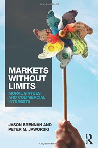 Markets without Limits: Moral Virtues and Commercial Interests