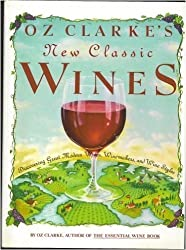 Oz Clarke's New Classic Wines by Oz Clarke (1991-10-06)