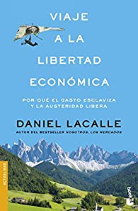 Viaje a la libertad económica par Daniel Lacalle