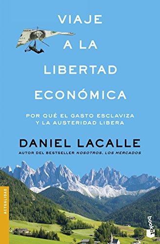 Viaje a la libertad económica (Divulgación. Actualidad)