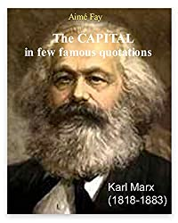The Capital in a few famous quotations.: from 22 world-renowned authors: Keynes, Marx, Plato, Smith... and 2 Nobel Prize. (English Edition)