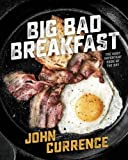 Big Bad Breakfast: The Most Important Book of the Day by John Currence (2016-09-13)