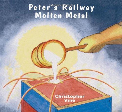 Peter's railway: Molten metal