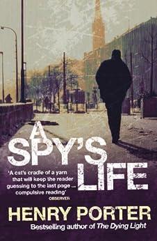 A Spy's Life by [Porter, Henry]