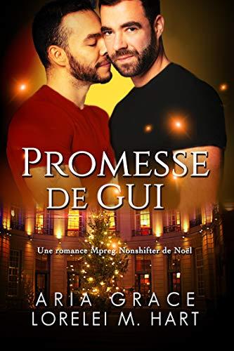 Promesse de gui: Une romance Mpreg Nonshifter de Noël par Aria Grace
