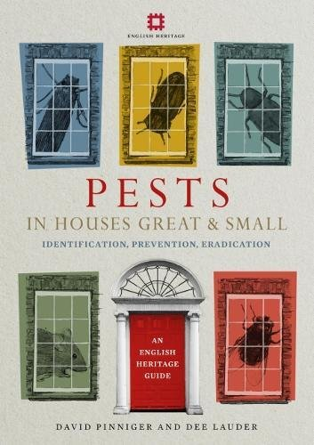 Pests in Houses Great and Small: Identification, Prevention and Eradication