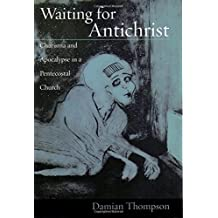 Waiting for Antichrist: Charisma and Apocalypse in a Pentecostal Church