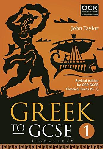 Greek to GCSE: Part 1: Revised edition for OCR GCSE Classical Greek (9–1) (English Edition) por John Taylor