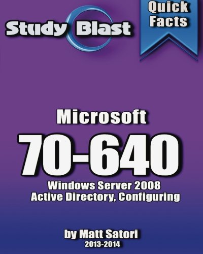 Study Blast Microsoft 70-640: 70-640 Windows Server 2008 Active Directory, Configuring por Matt Santori