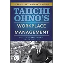 Taiichi Ohno's Workplace Management: Special 100th Birthday Edition