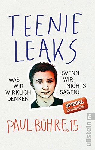 Preisvergleich Produktbild Teenie-Leaks: Was wir wirklich denken (wenn wir nichts sagen)
