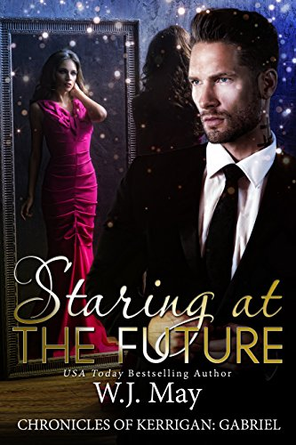 Staring at the Future: Paranormal Romance Tattoo Shifter (The Chronicles of Kerrigan: Gabriel Book 3) (English Edition)