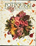 How to design and make potpourri and scented bouquets