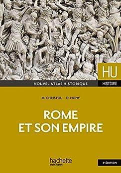Rome et son empire (HU Histoire ancienne) par [Christol, Michel]