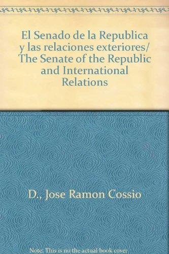 El Senado de la Republica y las relaciones exteriores/ The Senate of the Republic and International Relations