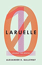 Laruelle: Against the Digital