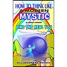 How to think like a modern mystic
