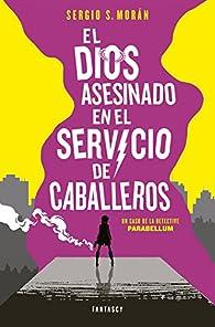 El dios asesinado en el servicio de caballeros par Sergio S. Morán