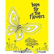 Hope For the Flowers: A parable about life, revolution, hope, caterpillars & butterflies (English Edition)