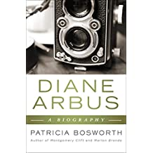 Diane Arbus: A Biography (English Edition)