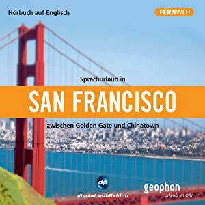 Fernweh: Sprachurlaub in San Francisco